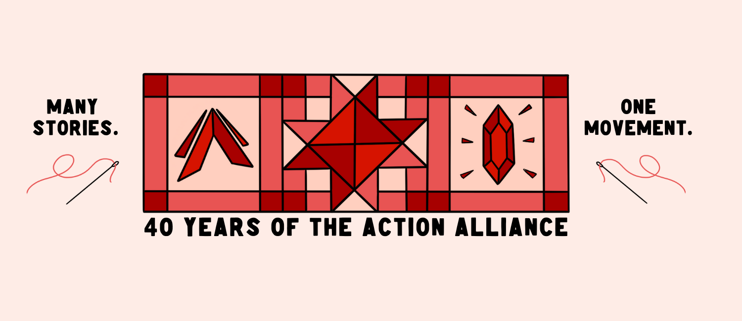 Light peach background with ruby quilt pattern in the center featuring Action Alliance's logo and ruby gem and the words 40 Years of the Action Alliance in black letters . On the left, the words Many Stories above a threaded needle; on the right, the words One Movement with a threaded needle.