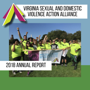 "Photo of group in lime green shirts with fists raised and holding a banner. Overlayed text reads ""Virginia Sexual and Domestic Violence Action Alliance. 2018 Annual Report""."