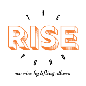 "Image text says ""The Rise Fund. We rise by lifting others."""