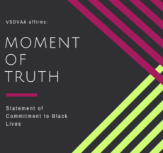 "Image with a black background and raspberry and lime green stripes with text that reads ""VSDVAA affirms: Moment of Truth. Statement of Commitment to Black Lives""."